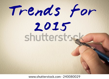 Trends for 2015 text write on wall  - stock photo