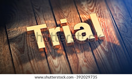 "Trial software header. The word ""Trial"" is lined with gold letters on wooden planks. 3D illustration picture - stock photo"