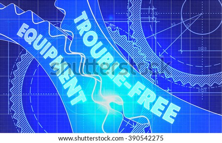 Trouble-Free Equipment on Blueprint of Cogs. Technical Drawing Style. 3d illustration with Glow Effect. - stock photo