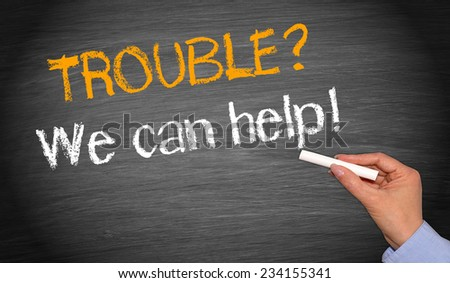 Trouble? We can help ! - stock photo