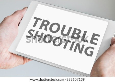 Troubleshooting text displayed on touchscreen of modern tablet or smart device.