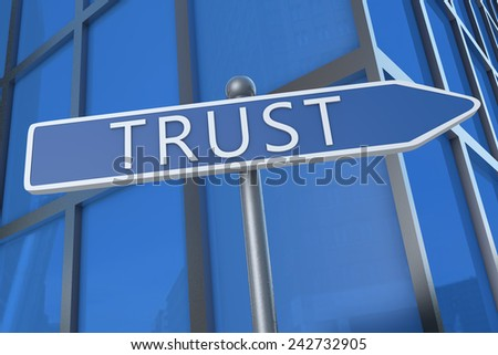 Trust - illustration with street sign in front of office building. - stock photo