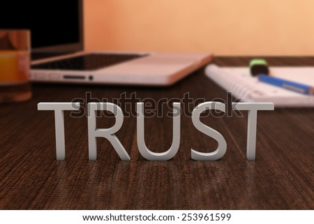 Trust - letters on wooden desk with laptop computer and a notebook. 3d render illustration. - stock photo