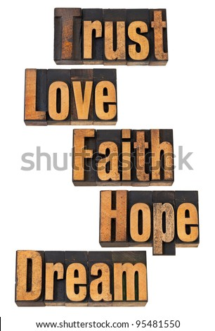 love faith and trust What is the difference between hope and faith  trust/faith bears with it the rational sense of certain  examples of such great faith without love include:.