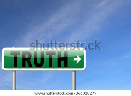 Truth be honest honesty leads a long way find justice law and order, road sign billboard.  - stock photo
