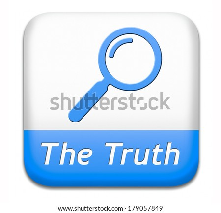 truth be honest honesty leads a long way find justice truth blue button icon search truth - stock photo