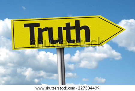 Truth creative sign on a beautiful day - stock photo