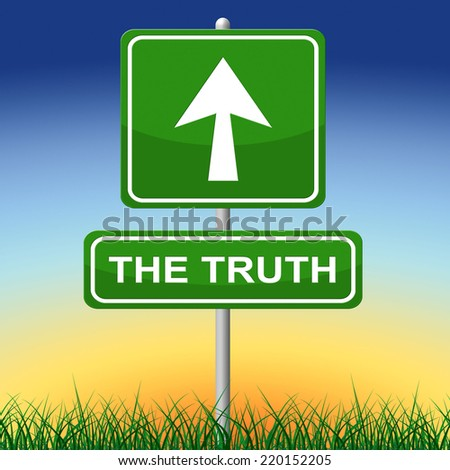 Truth Sign Indicating No Lie And Pointing - stock photo