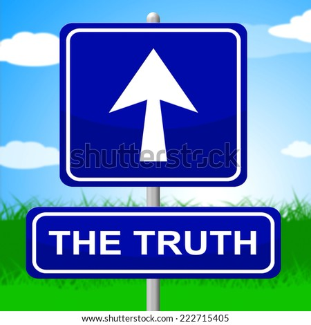 Truth Sign Meaning No Lie And Trueness - stock photo