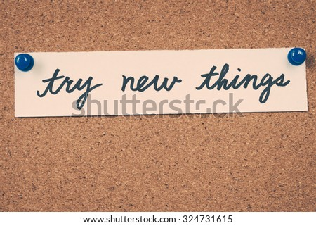 try new things - stock photo
