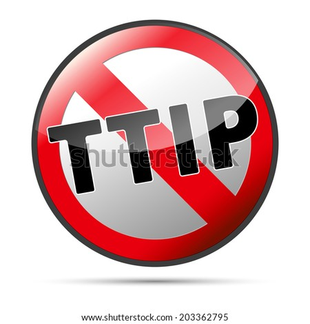 TTIP - Transatlantic Trade and Investment Partnership glossy prohibition illustration with shadow on white background