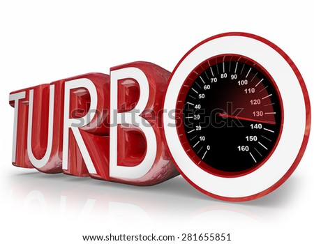Turbo word in red 3d letters and a speedometer with needle racing to illustrate speed and performance of a turbocharged motor or engine - stock photo