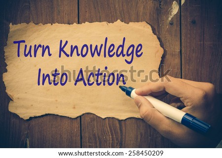 Turn Knowledge Into Action Concept - stock photo