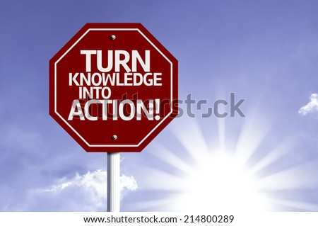 Turn Knowledge Into Action red sign with sun background  - stock photo