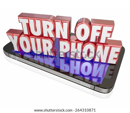 Turn Off Your Phone in red 3d letters on a mobile device or cellphone to illustrate manners, being polite and switching to silent mode during a meeting, event or theatre performance - stock photo