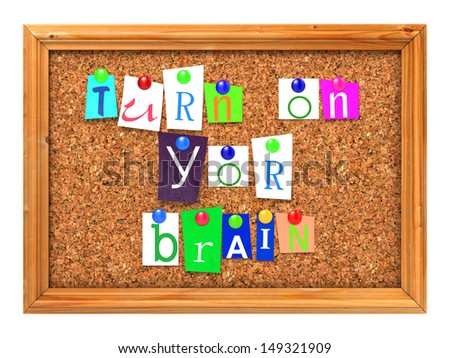 Turn on Your Brain Concept Letters Attached to a Cork Bulletin or Message Board with Thumbtacks. 3D Render. - stock photo