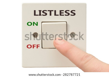 Turning off Listless with finger on electrical switch