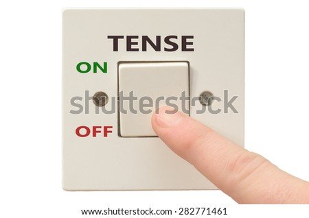 Turning off Tense with finger on electrical switch