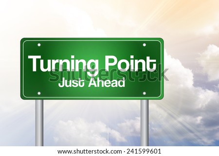 Turning Point Green Road Sign, business concept  - stock photo