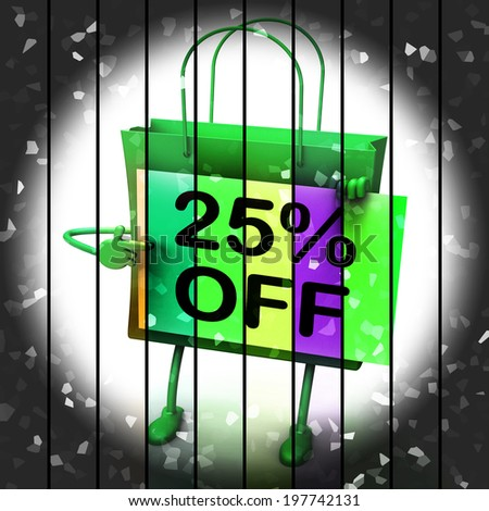 Twenty-five Percent Reduced On Bags Show 25  Bargains - stock photo