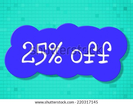 Twenty Five Percent Representing Promo Merchandise And Offer