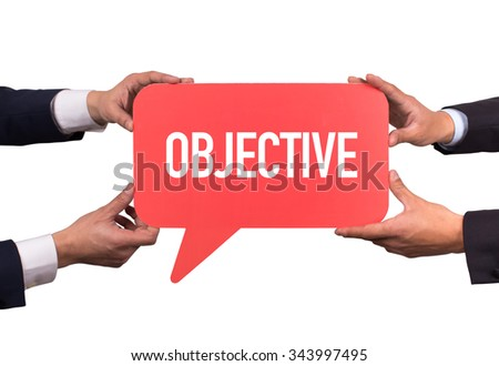 Two men holding red speech bubble with OBJECTIVE message - stock photo