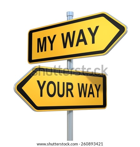 two road signs - my or your way choice - stock photo