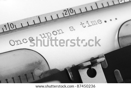 typewriter with the beggining of the story, Once upon a Time - stock photo