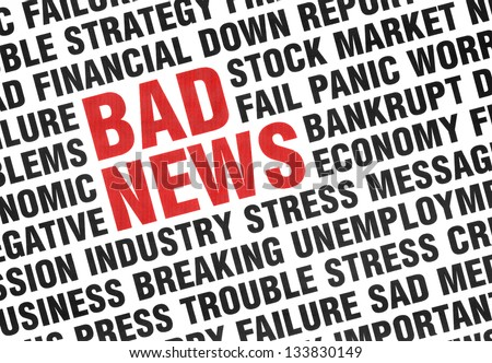 Typographical print of Bad News with angled uppercase text expressing failure, crisis, panic, fear of the economy and industry with the words BAD NEWS highlighted in red. - stock photo