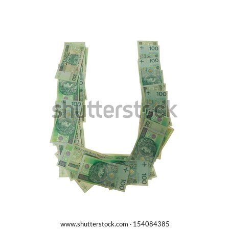 U etter  character- isolated with clipping patch on white background. Letter made of Polish hundred zlotys green bank notes - 100 PLN. - stock photo