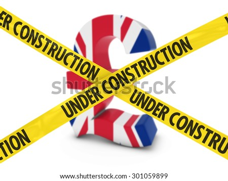 UK Economy Under Construction Concept - Pound Symbol textured with the United Kingdom Flag behind Under Construction Tape - stock photo