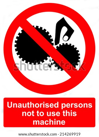 Unauthorised persons not to use this machine - stock photo