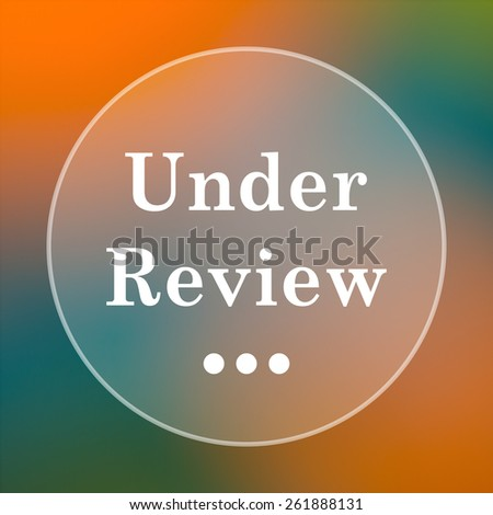 Under review icon. Internet button on colored  background.  - stock photo