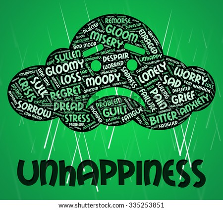Unhappiness Word Showing Grief Stricken And Sad - stock photo