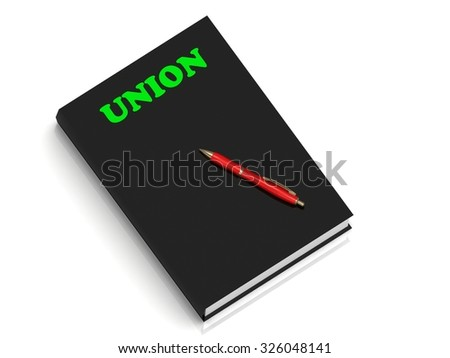 UNION- inscription of green letters on black book on white background
