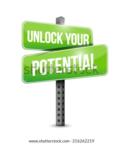 unlock your potential street sign illustration design over a white background - stock photo