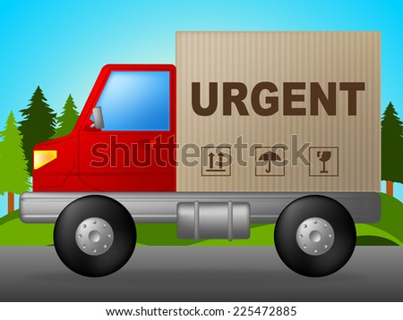 Urgent Delivery Representing Post Desperate And Shipping - stock photo