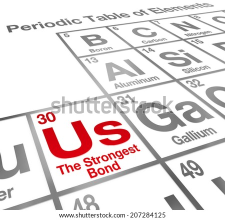 Us the Strongest Bond periodic table elements importance of partnership, teamwork unity - stock photo
