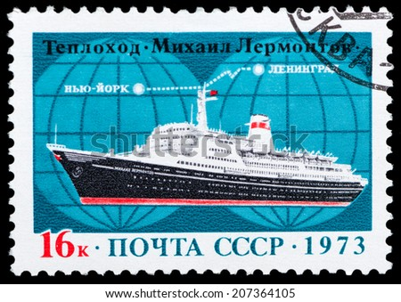 USSR - CIRCA 1973: stamp printed by USSR, shows ship Mikhail Lermontov, Route Leningrad to New York, circa 1973. - stock photo