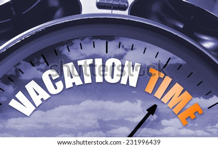 Vacation time concept on a clockface to symbolize that its time to get away for some rest and recuperation. - stock photo