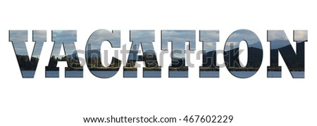 Vacation  wording with landscape background. Suitable for banner.