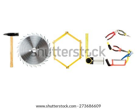 Various industrial tools arranged in TOOLS word on white - stock photo