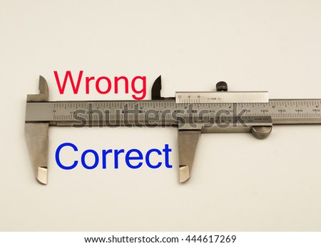 Vernier caliper with word wrong vs correct .Antonym concept
