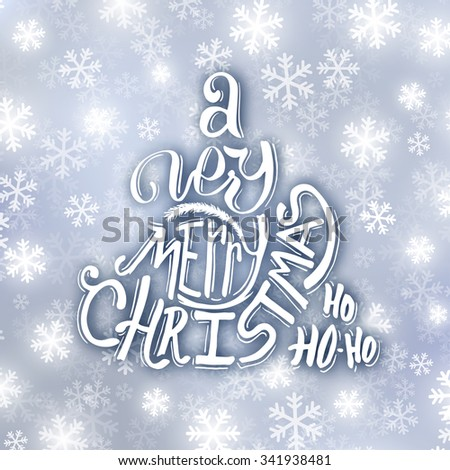 Very Merry Christmas typographic label. Background with hand lettering for christmas. Abstract snowy bakground with glowing snowflakes. - stock photo