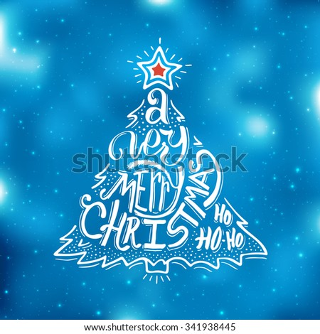 Very Merry Christmas typographic label. Background with hand lettering for christmas. Abstract blue blurred bakground with small bokeh lights. Doodle christmas tree and red star.  - stock photo