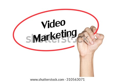 Video Marketing Men arm writing text with highlighter pen on white background - stock photo