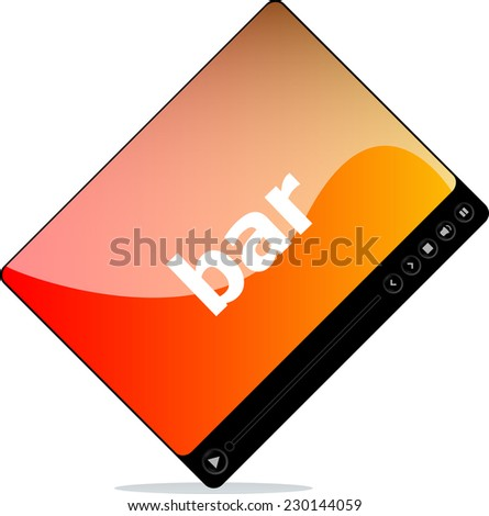 Video player for web, bar word on it - stock photo