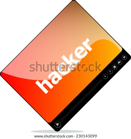 Video player for web, hacker word on it isolated - stock photo