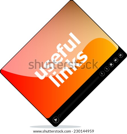 Video player for web, useful links word on it isolated on white - stock photo