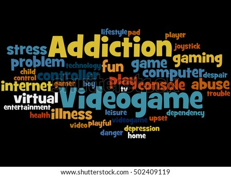 Videogame addiction, word cloud concept on black background.